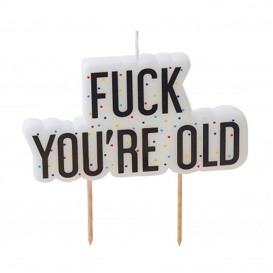 'Fuck You're Old' Candle